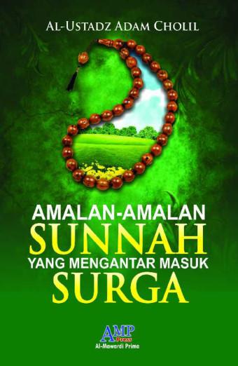 Amalan-amalan Sunnah yang Mengantar Masuk Surga
