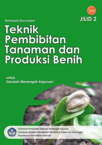 Teknik Pembibitan Tanaman dan Produksi Benih Jilid 2