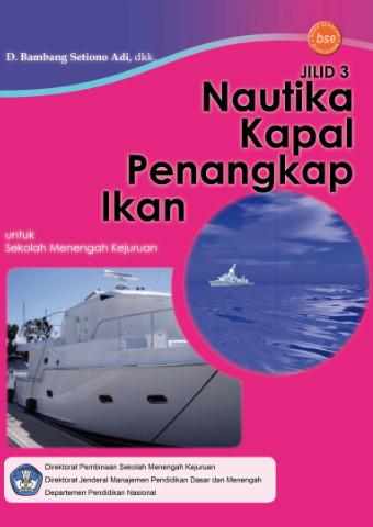 Nautika Kapal Penangkap Ikan Jilid 3