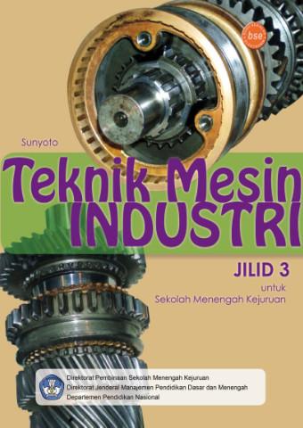 Teknik Mesin Industri Jilid 3