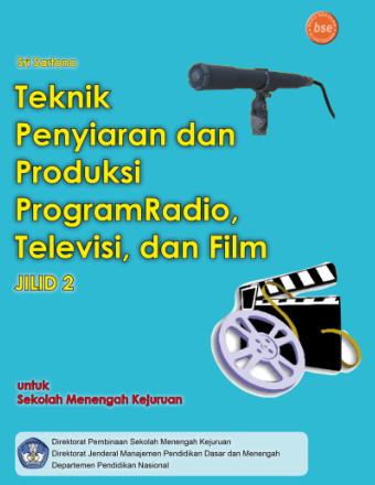 Teknik Penyiaran dan Produksi Program Radio, Televisi dan Film Jilid 2