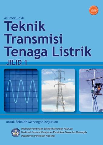 Teknik Transmisi Tenaga Listrik Jilid 1