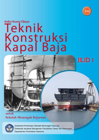 Teknik Konstruksi Kapal Baja Jilid 1