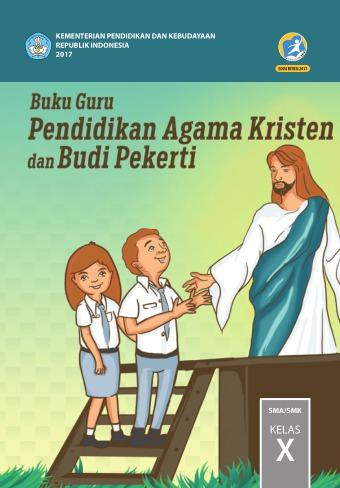 Buku Guru Pendidikan Agama Kristen Dan Budi Pekerti Sma Smk Kelas X Kurikulum 2013 Edisi Revisi 2017 Buku Sekolah Elektronik Bse