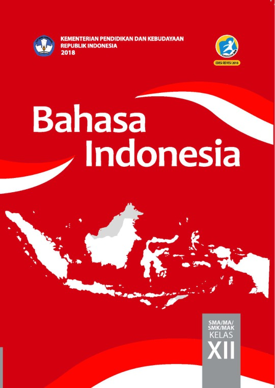 Bahasa Indonesia Sma Ma Smk Mak Kelas Xii Kurikulum 2013 Edisi Revisi 2018 Buku Sekolah Elektronik Bse