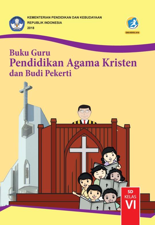 Buku Guru Pendidikan Agama Kristen Dan Budi Pekerti Sd Kelas Vi Kurikulum 2013 Edisi Revisi 2018 Buku Sekolah Elektronik Bse