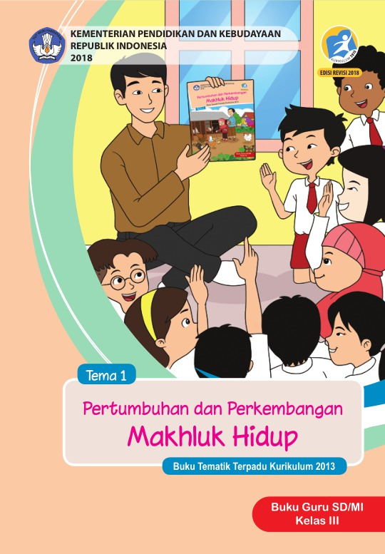 Buku Guru Tema 1 Pertumbuhan dan Perkembangan Makhluk Hidup