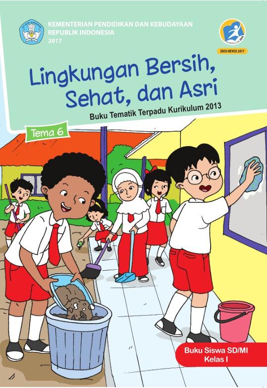 Tema 6 Lingkungan Bersih Sehat Dan Asri Sd Mi Kelas I Kurikulum 2013 Edisi Revisi 2017 Buku Sekolah Elektronik Bse
