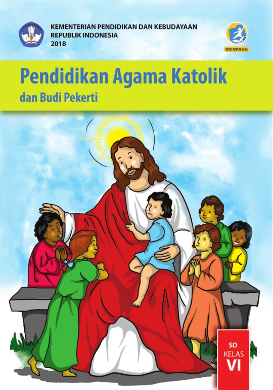 Pendidikan Agama Katolik Dan Budi Pekerti Sd Kelas Vi Kurikulum 2013 Edisi Revisi 2018 Buku Sekolah Elektronik Bse