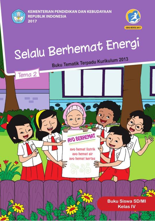 Tema 2 Selalu Berhemat Energi Sd Mi Kelas Iv Kurikulum 2013 Edisi Revisi 2017 Buku Sekolah Elektronik Bse
