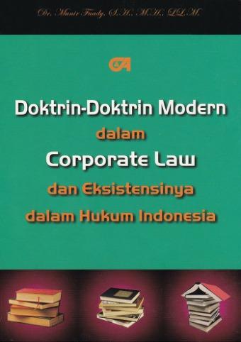 Doktrin-Doktrin Modern dalam Corporate Law & Eksistensinya dalam Hukum Indonesia