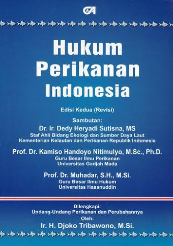 Hukum Perikanan Indonesia Edisi Kedua (Revisi)