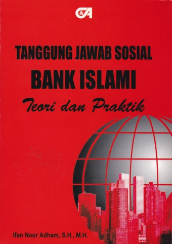 Tanggung Jawab Sosial Bank Islami Teori dan Praktik