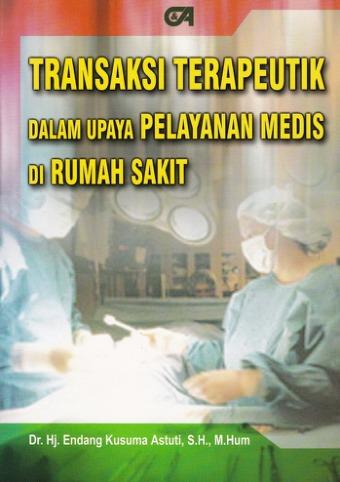 Transaksi Terapeutik dalam Upaya Pelayanan Medis di Rumah Sakit