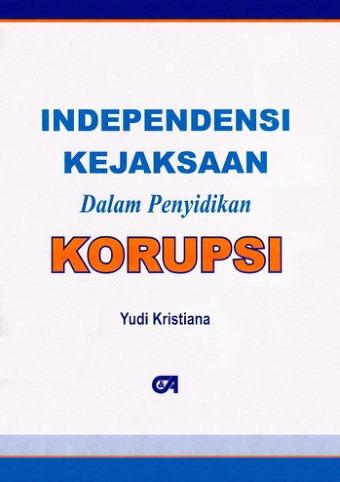 Independensi Kejaksaan dalam Penyidikan Korupsi