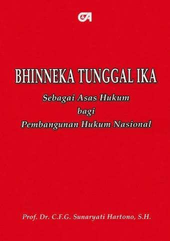 Bhinneka Tunggal Ika Sebagai Asas Hukum bagi Pembangunan Hukum Nasional