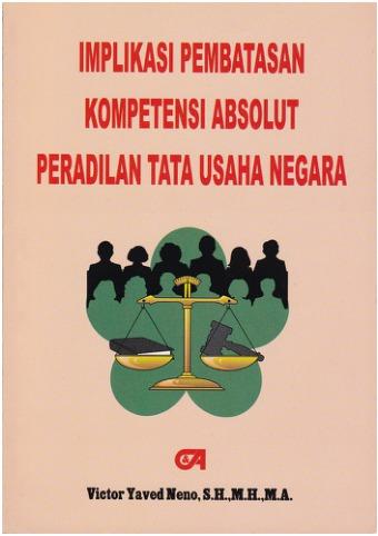 Implikasi Pembatasan Kompetensi Absolut Peradilan Tata Usaha Negara