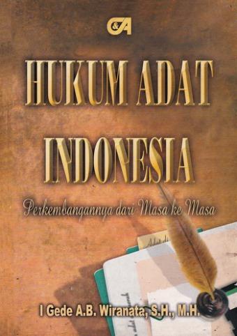 Hukum Adat Indonesia Perkembangan dari Masa ke Masa