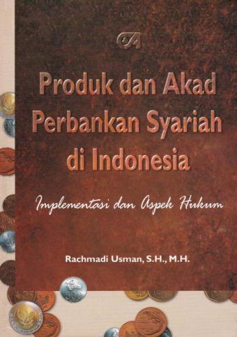 Produk dan Akad Perbankan Syariah di Indonesia