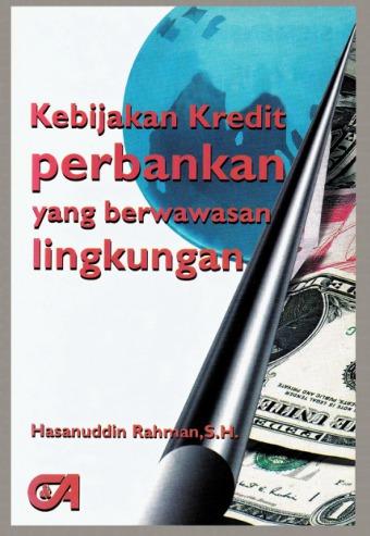 Kebijakan Kredit Perbankan yang Berwawasan Lingkungan