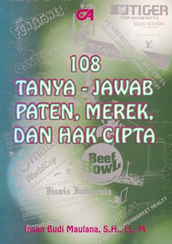108 Tanya-Jawab Paten, Merek, dan Hak Cipta
