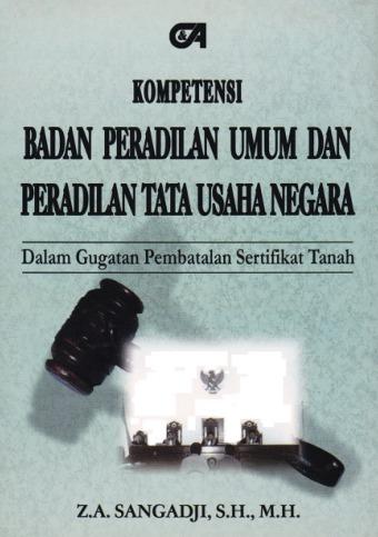 Kompetensi Badan Peradilan Umum dan Peradilan Tata Usaha Negara dalam Gugatan Pembatalan Sertifikat