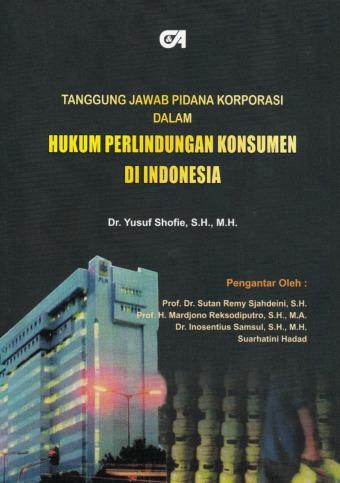 Tanggung Jawab Pidana Korporasi dalam Hukum Perlindungan Konsumen di Indonesia