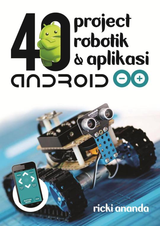 40 Project Robotic dan Aplikasi Android