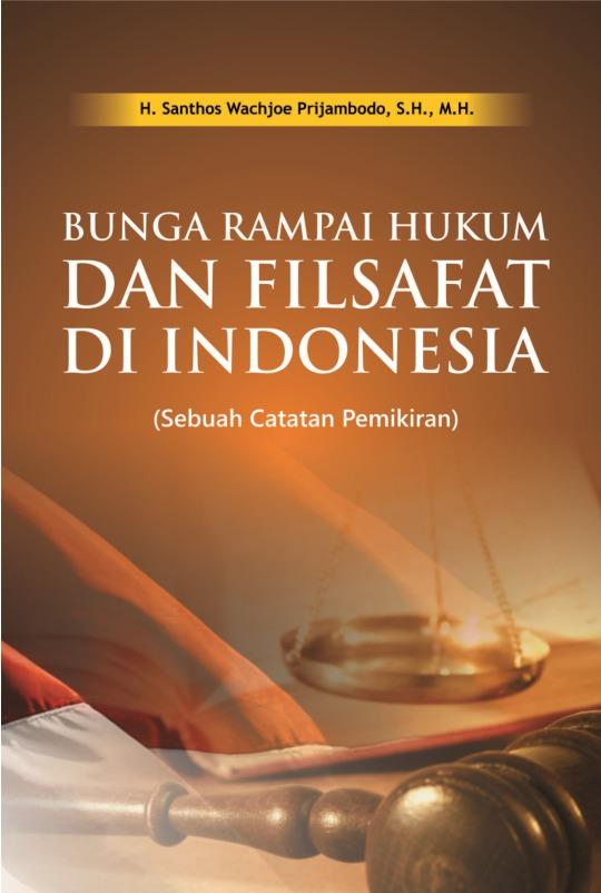 Bunga Rampai Hukum dan Filsafat di Indonesia