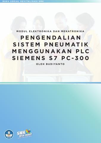 Pengendalian Sistem Pneumatik Menggunakan PLC Siemens S7 PC - 300