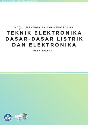 Modul Elektronika dan Mekatronika Teknik Elektronika Dasa-Dasar Listrik dan Elektronika