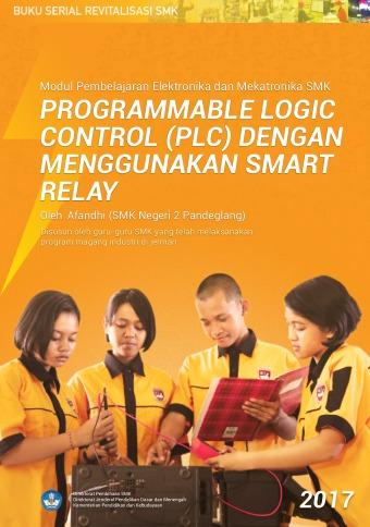 Modul Pembelajaran Elektronika dan Mekatronika Programmable Logic Control (PLC) dengan Menggunakan S