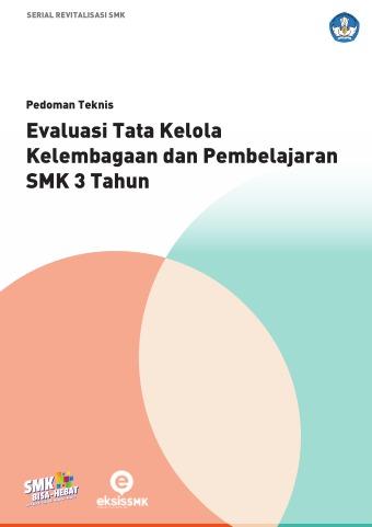 Pedoman Teknis Evaluasi Tata Kelola Kelembagaan dan Pembelajaran SMK 3 Tahun