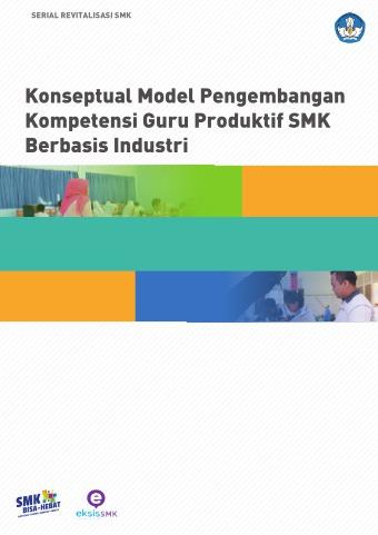 Konsepyual Model Pengembangan Kompetensi Guru Produktik di SMK Berbasis Industri