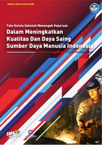 Tata Kelola SMK Dalam meningkatkan Kualitas dan Daya Saing Sumber Daya Manusia Indonesia