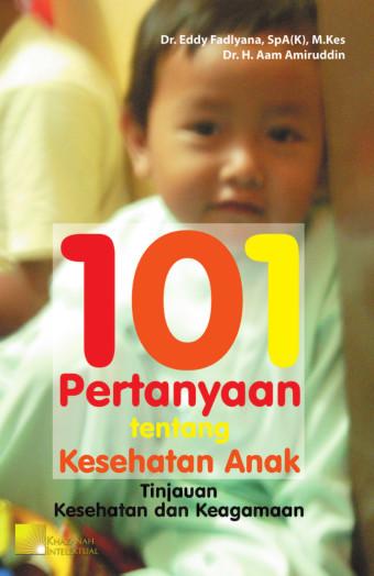 101 Pertanyaan Tentang Kesehatan Anak