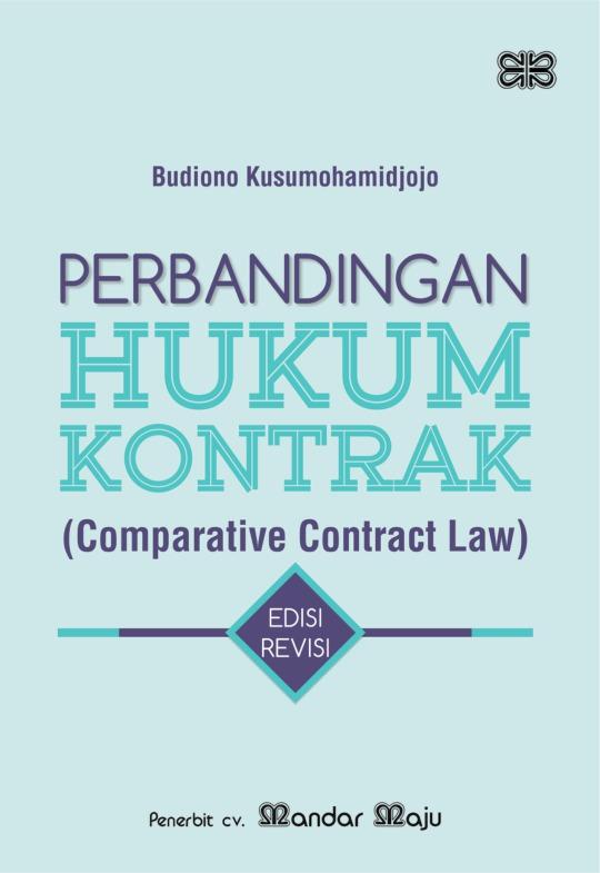 Perbandingan Hukum Kontrak (Comparative Contract Law) Edisi Revisi