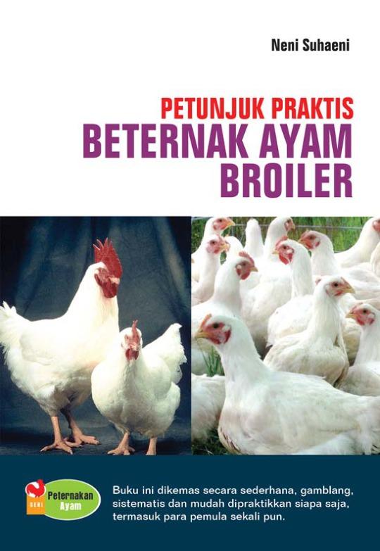 Petunjuk Peraktis Beternak Ayam Broiler