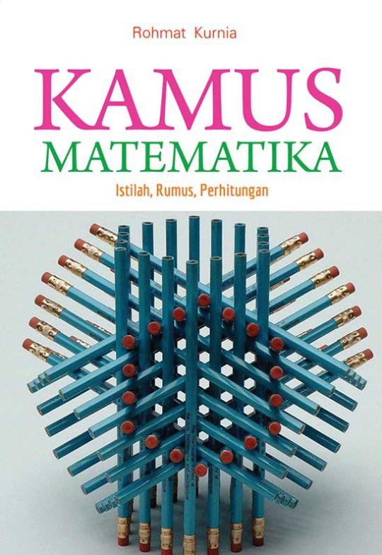 Kamus Matematika Istilah Rumus Perhitungan Nuansa Cendekia