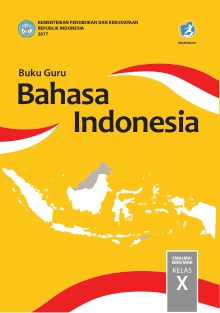 Buku Guru Bahasa Indonesia : SMA/MA/SMK/MAK Kelas X ...
