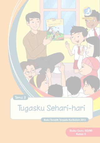 Buku Guru Tema 3 Tugasku Sehari Hari Sd Mi Kelas Ii Kurikulum 2013 Edisi Revisi 2017 Buku Sekolah Elektronik Bse