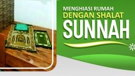 Menghiasi rumah dengan shalat sunnah