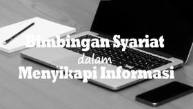 Bimbingan Syariat dalam Menyikapi Informasi