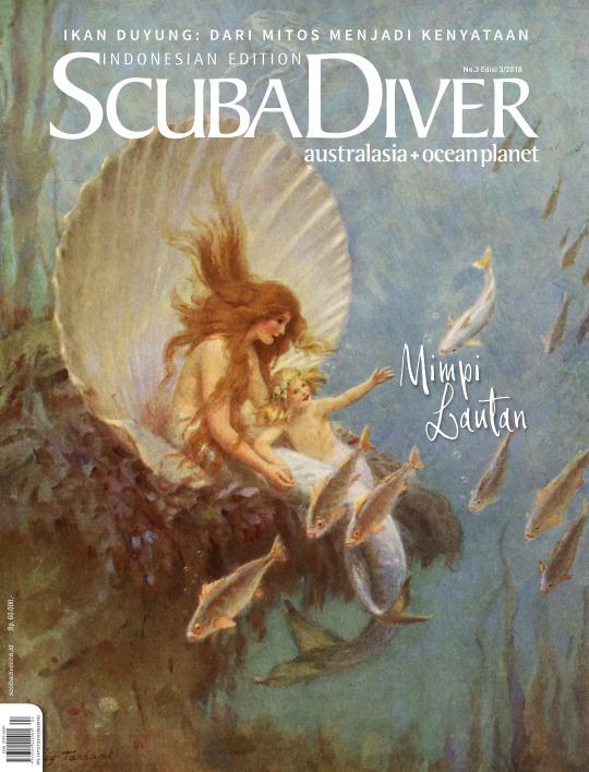 Majalah Scuba Diver AustralAsia Indonesia - edisi 3/2018